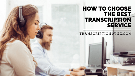 How to Choose the Best Transcription Service